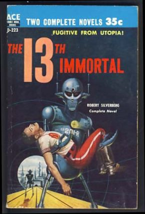 The 13th Immortal / This Fortress World. Robert / Gunn Silverberg, James E