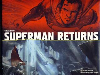 The Art of Superman Returns. Daniel Wallace