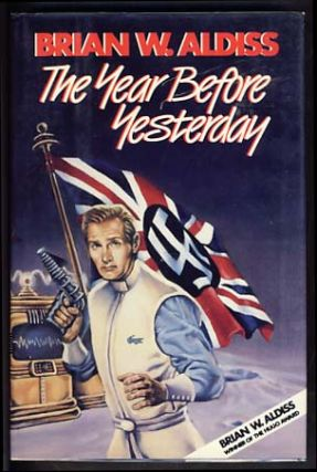 The Year Before Yesterday. Brian W. Aldiss