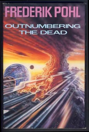 Outnumbering the Dead. Frederik Pohl