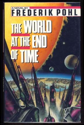 The World at the End of Time. Frederik Pohl