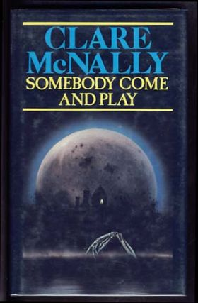 Somebody Come and Play. Clare McNally.