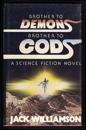 Brother to Demons, Brother to Gods. Jack Williamson
