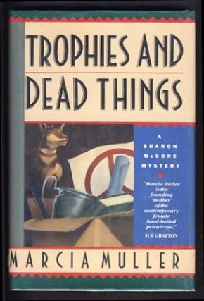 Trophies and Dead Things. Marcia Muller
