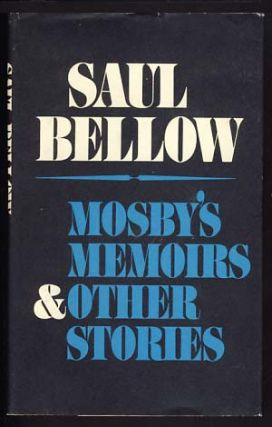 Mosby's Memoirs and Other Stories. Saul Bellow