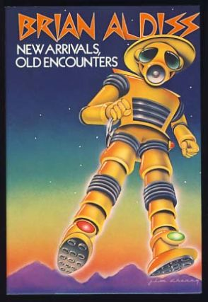 New Arrivals, Old Encounters: Twelve Stories. Brian W. Aldiss