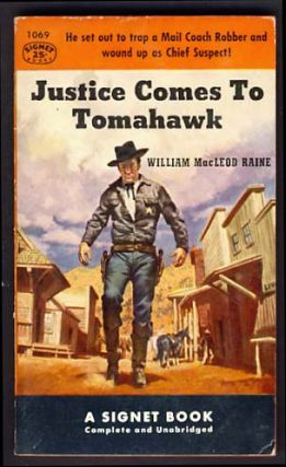 Justice Comes to Tomahawk. William MacLeod Raine