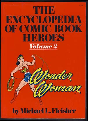 The Encyclopedia of Comic Book Heroes Volume 2: Wonder Woman. Michael L. Fleisher, ed.