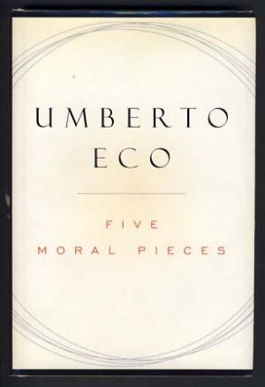 Five Moral Pieces. Umberto Eco