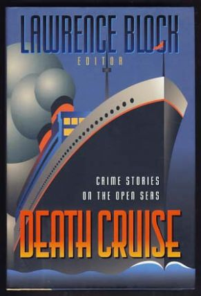 Death Cruise: Crime Stories on the Open Seas. Lawrence Block, ed.