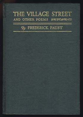 The Village Street and Other Poems. Frederick Faust.
