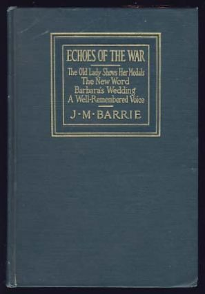 Echoes of the War. J. M. Barrie.