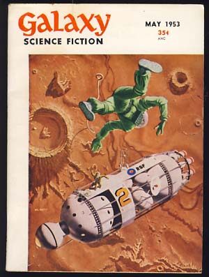 Galaxy Science Fiction May 1953 Vol. 6 No. 2. H. L. Gold, ed