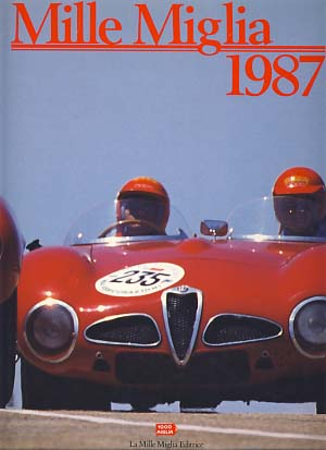 Mille Miglia 1987. Automobile Club di Brescia, eds M. W. Veteran Car Club