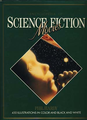 The Encyclopedia of Science Fiction Movies. Phil Hardy, ed