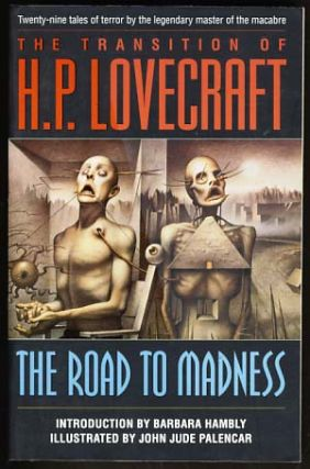The Transition of H. P. Lovecraft: The Road to Madness. H. P. Lovecraft
