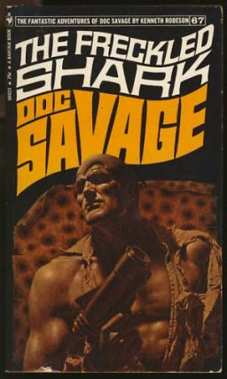 The Freckled Shark - A Doc Savage Adventure. Kenneth Robeson, Lester Dent