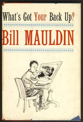 What's Got Your Back Up? Bill Mauldin