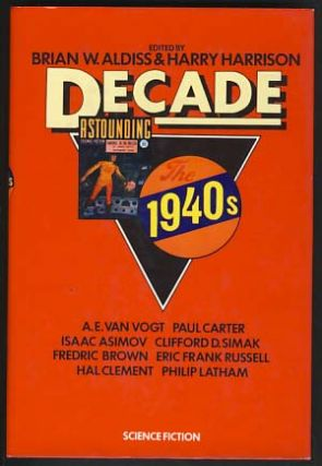 Decade: The 1940s. Brian W. Aldiss, Harry Harrison, eds