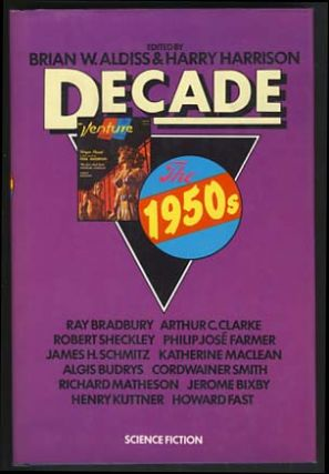 Decade: The 1950s. Brian W. Aldiss, Harry Harrison, eds