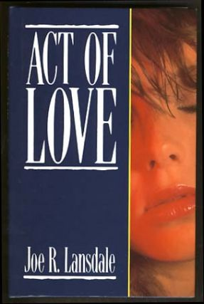 Act of Love. Joe R. Lansdale.