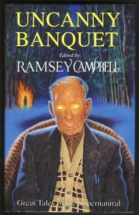 Uncanny Banquet. Ramsey Campbell, ed