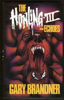 The Howling III: Echoes. Gary Brandner.