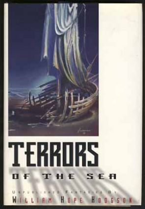 Terrors of the Sea: Unpublished Fantasies. William Hope Hodgson.