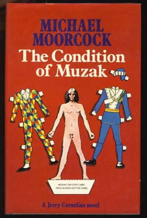 The Condition of Muzak: A Jerry Cornelius Novel