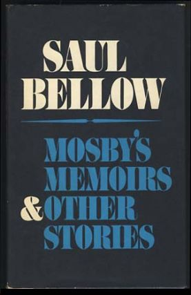 Mosby's Memoirs and Other Stories. Saul Bellow.