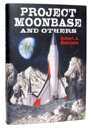 Project Moonbase and Others. Robert A. Heinlein.