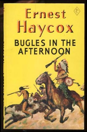 Bugles in the Afternoon. Ernest Haycox