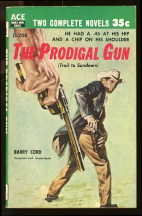 Blind Man's Bullets / The Prodigal Gun (Trail to Sundown). Glen Balch, Barry Cord