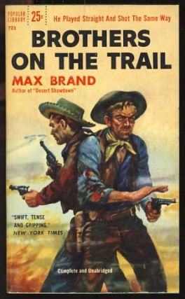 Brothers on the Trail. Max Brand, Frederick Faust