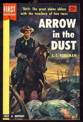 Arrow in the Dust. L. L. Foreman