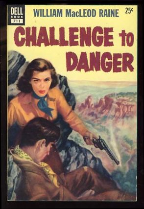 Challenge to Danger. William MacLeod Raine