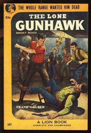 The Lone Gunhawk (Smoky Road). Frank Gruber