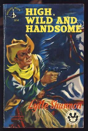 High, Wild and Lonesome. Lytle Shannon