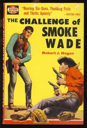 The Challenge of Smoke Wade. Robert J. Hogan