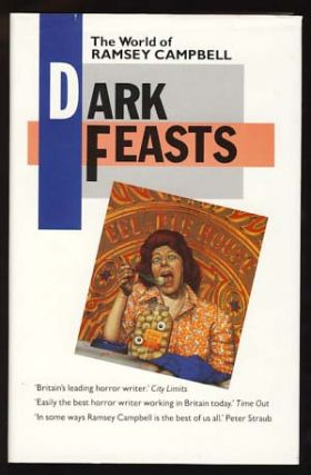 Dark Feasts: The World of Ramsey Campbell. Ramsey Campbell.