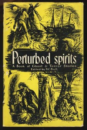Perturbed Spirits: A Book of Ghost and Terror Stories. R. C. Bull.