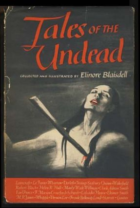 Tales of the Undead: Vampires and Visitants. Elinore Blaisdell, ed.