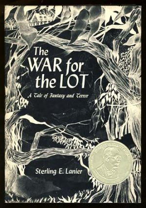 The War for the Lot: A Tale of Fantasy and Terror. Sterling E. Lanier