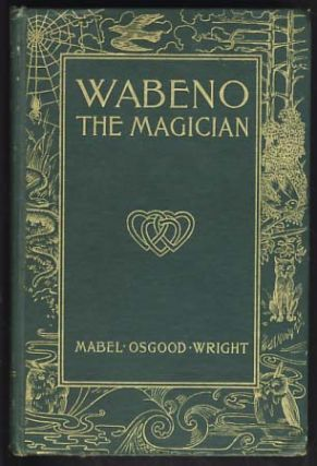 Wabeno the Magician. Mabel Osgood Wright.