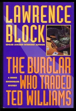The Burglar Who Traded Ted Williams. Lawrence Block