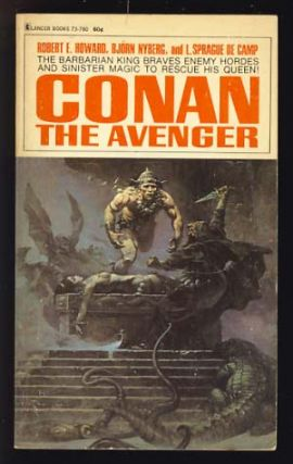 Conan the Avenger. Robert E. Howard, L. Sprague de Camp, Björn Nyberg