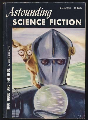 Astounding Science Fiction March 1953. John W. Campbell, ed, Jr.