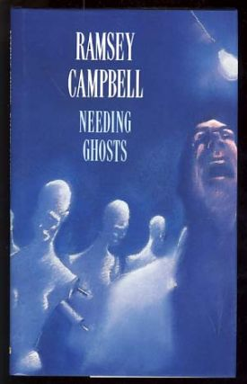 Needing Ghosts. Ramsey Campbell.