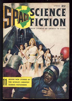 Space Science Fiction Magazine Spring 1957 Vol. 1 No. 1. Lyle Kenyon Engel, ed
