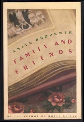 Family and Friends. Anita Brookner